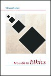 A Guide to Ethics - Steven Luper