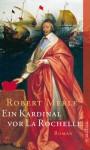 Ein Kardinal vor La Rochelle: Roman (Fortune de France) (German Edition) - Robert Merle, Christel Gersch
