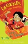 Lucy: Kung-fu Queen (Legends in their own Lunchbox) - Paul Collins