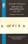 The Gulag Archipelago 1918-1956 - Aleksandr Solzhenitsyn, Thomas P. Whitney, Harry Willetts, Edward E. Ericson Jr.
