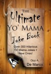 "The Ultimate ""Yo Mama"" Joke Book (Ultimate Joke Book) - Guy Anthony De Marco"
