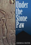 Under the Stone Paw - Theresa Crater