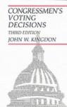 Congressmen's Voting Decisions - John W. Kingdon