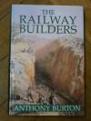 The Railway Builders in Britain - Anthony Burton