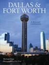 Dallas & Fort Worth: A Pictorial Celebration - Michael W. Duty, Penn Publishing Ltd., Elan Penn