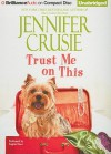 Trust Me on This - Jennifer Crusie