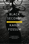 Black Seconds (An Inspector Sejer Mystery) - Karin Fossum, Charlotte Barslund