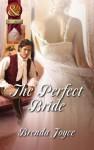 The Perfect Bride (Mills & Boon Superhistorical) (Super Historical Romance) - Brenda Joyce