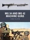 MG 34 and MG 42 Machine Guns (Weapon) - Chris McNab, Ramiro Bujeiro