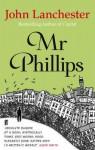 Mr Phillips - John Lanchester
