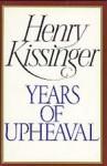 Years of Upheaval - Henry Kissinger