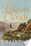 Lake in the Clouds Lake in the Clouds Lake in the Clouds Lake in the Clouds - Sara Donati