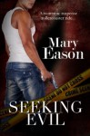 Seeking Evil (Looking Into The Mind Of A Killer Series) - Mary Eason