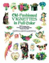 Old-Fashioned Vignettes in Full Color: 397 Designs from Victorian Chromolithographs, Printed One Side - Carol Belanger Grafton