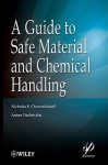 A Guide to Safe Material and Chemical Handling - Nicholas P. Cheremisinoff