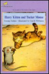 Harry Kitten and Tucker Mouse - George Selden