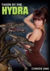 Taken by the Hyrda (Hydra Erotica) - Christie Sims, Alara Branwen