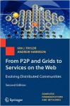 From P2P and Grids to Services on the Web: Evolving Distributed Communities - Ian J. Taylor, Andrew Harrison