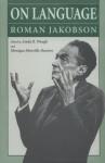 On Language - Roman Jakobson, Linda R. Waugh, Monique Monville-Burston