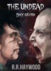 The Undead Day Seven - R.R. Haywood
