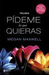 Trilogía Pídeme lo que quieras (Spanish Edition) - Megan Maxwell