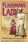 Flashman's Lady (The Flashman Papers, #6) - George MacDonald Fraser