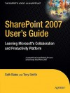 SharePoint 2007 User's Guide: Learning Microsoft's Collaboration and Productivity Platform - Seth Bates, Tony Smith
