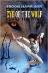 Eye of the Wolf - Troon Harrison