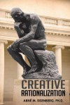Creative Rationalization - Abn Eisenberg