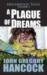 A Plague of Dreams - John Gregory Hancock