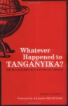 Whatever Happened to Tanganyika?: The Place Names that History Left Behind - Alexander McCall Smith, Harry Campbell