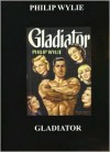 Gladiator - Philip Wylie