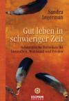 Gut leben in schwieriger Zeit: Schamanische Techniken für Gesundheit, Wohlstand und Frieden (German Edition) - Sandra Ingerman, Elisabeth Liebl