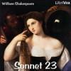 Sonnet 23 - Cori Samuel, Gord Mackenzie, Kara Shallenberg, Hugh McGuire, Kristen McQuillin, mtl3p, Annie Coleman, Scott Munro, William Shakespeare