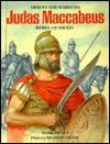 Judas Maccabaeus Rebel of Israel (Heroes and Warriors Series) - Mark Healy, Richard Hook