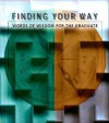 Finding Your Way: Words of Wisdom for the Graduate - Colleen L. Reece, Julie Reece-DeMarco