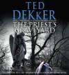 The Priest's Graveyard (Audio) - Ted Dekker, Rebecca Soler, Henry Leyva