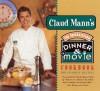Claud Mann's Dinner & a Movie Cookbook - Claud Mann, Heather Johnson