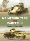 M3 Medium Tank vs Panzer III: Kasserine Pass, 1943 - Gordon L. Rottman