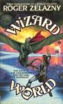 Wizard World - Roger Zelazny