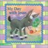 My Day with Jesus - Alice Joyce Davidson