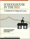 Schoolhouse in the Red: A Guidebook for Cutting Our Losses, Powerful Recommendations for Improving America's School Facilities - Shirley J. Hansen
