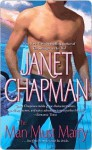 The Man Must Marry - Janet Chapman
