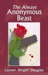 The Always Anonymous Beast (A Caitlin Reece Mystery) - Lauren Wright Douglas