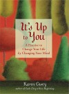 It's Up to You - Karen Casey
