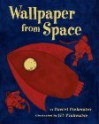 Wallpaper from Space - Daniel Pinkwater, Jill Pinkwater