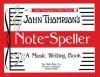 Note Speller: A Music Writing Book Early Elementary Level (John Thompson's Piano) - John Thompson