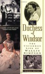 The Duchess Of Windsor: The Uncommon Life of Wallis Simpson - Greg King