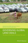 Governing Global Land Deals: The Role of the State in the Rush for Land (Development and Change Special Issues) - Wendy Wolford, Saturnino M. Borras, Ruth Hall, Ian Scoones, Ben White