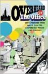 Overheard in the Office - S. Morgan Friedman, Michael Malice